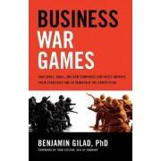 Business War Games by Benjamin Gilad