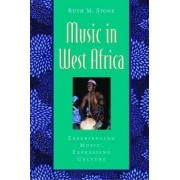 Music in West Africa by Ruth M. Stone