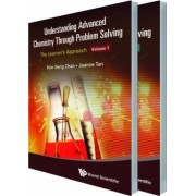 Understanding Advanced Chemistry Through Problem Solving by Jeanne Tan