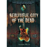 Beautiful City of the Dead by Leander Watts