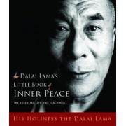 The Dalai Lama's Little Book of Inner Peace by Dalai Lama