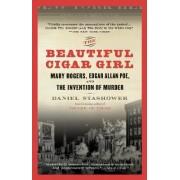 The Beautiful Cigar Girl by Daniel Stashower