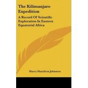 The Kilimanjaro Expedition by Sir Harry Hamilton Johnston