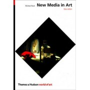 New Media in Art by Michael Rush