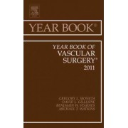 Year Book of Vascular Surgery 2011 by Gregory L. Moneta
