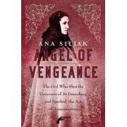 Angel of Vengeance by Ana Siljak