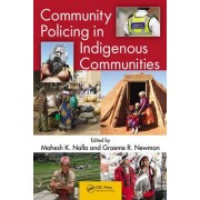 Community Policing in Indigenous Communities by Mahesh K. Nalla