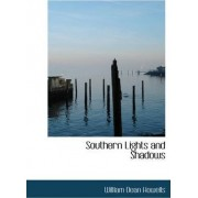 Southern Lights and Shadows by William Dean Howells