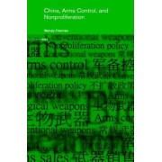 China, Arms Control, and Non-Proliferation by Wendy Frieman