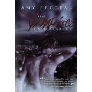 Real Vampires Don't Sparkle by Amy Fecteau