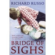 Bridge of Sighs by Richard Russo