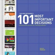 The Web Designer's 101 Most Important Decisions by Scott Parker