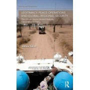 Legitimacy, Peace Operations and Global-Regional Security by Linnea Gelot