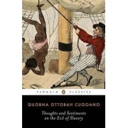 Thoughts and Sentiments on the Evil of Slavery by Quobna Ottobah Cugoano