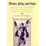 Drama, Play and Game by Lawrence M. Clopper