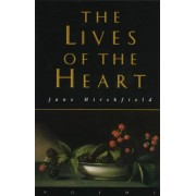 The Lives of the Heart by Jane Hirshfield