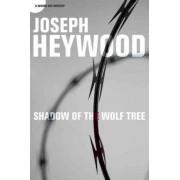 Shadow of the Wolf Tree by Joseph Heywood