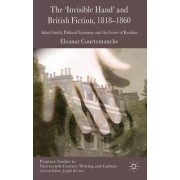 The 'invisible Hand' and British Fiction 1818-1860 by Eleanor Courtemanche