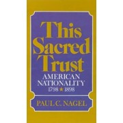 This Sacred Trust by Paul C. Nagel