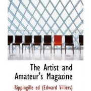 The Artist and Amateur's Magazine by Edward Villiers Rippingille