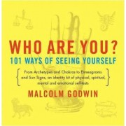 Who are You? 101 Ways of Seein by Godwin Malcolm