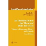 Introduction to the Theory of Point Processes: Elementary Theory and Methods v. 1 by D. J. Daley