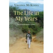 The Life in My Years by Virginia McKenna