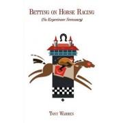 Betting on Horse Racing by Tony Warren