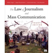 The Law of Journalism and Mass Communication by Robert E. Trager