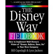 The Disney Way Fieldbook by Bill Capodagli