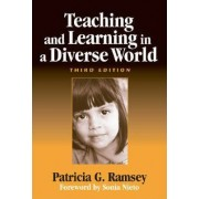 Teaching and Learning in a Diverse World by Patricia G. Ramsey