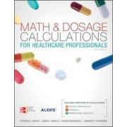 Math and Dosage Calculations for Health Care Professionals by Kathryn A. Booth