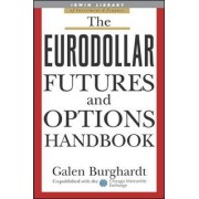 The Eurodollar Futures and Options Handbook by Galen Burghardt