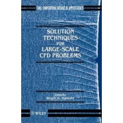 Solution Techniques for Large Scale Computational Fluid Dynamics Problems by W.G. Habashi