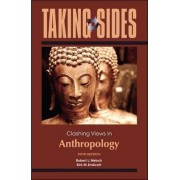 Taking Sides: Clashing Views in Anthropology by Robert Welsch