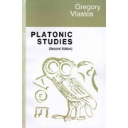 Platonic Studies by Gregory Vlastos