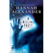 A Killing Frost by Hannah Alexander