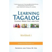 Learning Tagalog - Fluency Made Fast and Easy - Workbook 1 (Part of a 7-Book Set) by Frederik De Vos