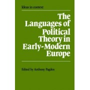 The Languages of Political Theory in Early-Modern Europe by Mr. Anthony Pagden