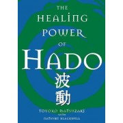 The Healing Power of Hado by Natsumi Blackwell