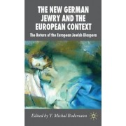 The New German Jewry and the European Context by Y.Michal Bodemann