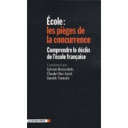 Ecole : Les Pièges De La Concurrence - Comprendre Le Déclin De L'école Française