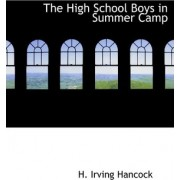 The High School Boys in Summer Camp by H Irving Hancock