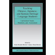 Teaching Chinese, Japanese, and Korean Heritage Language Students by Kimi Kondo-Brown