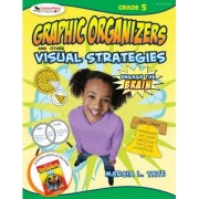 Engage the Brain: Graphic Organizers and Other Visual Strategies, Grade Five by Marcia L. Tate