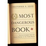 A Most Dangerous Book by Christopher B. Krebs