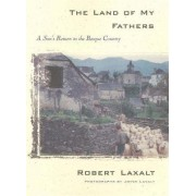 The Land of My Fathers by Robert Laxalt