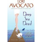 Deep Sea Dead: A Pauline Sokol Mystery by Lori Avocato