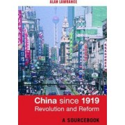 China since 1919 - Revolution and Reform by Alan Lawrance
