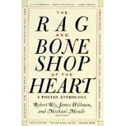 The Rag and Bone Shop of the Heart by Robert Bly